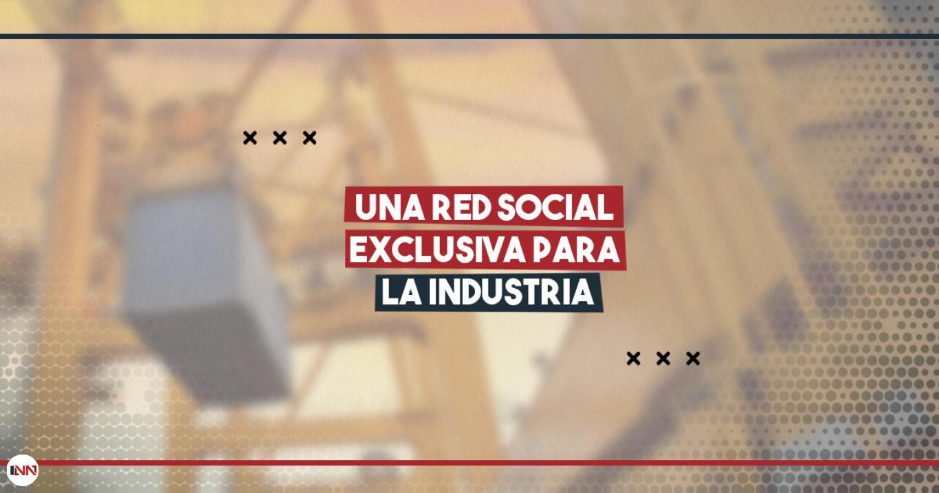 Inndustrial, entérate aquí sobre esta red social y todas sus ventajas