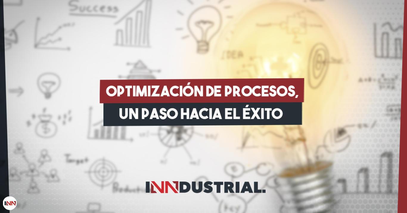 La optimización de procesos en la industria, la clave para prosperar