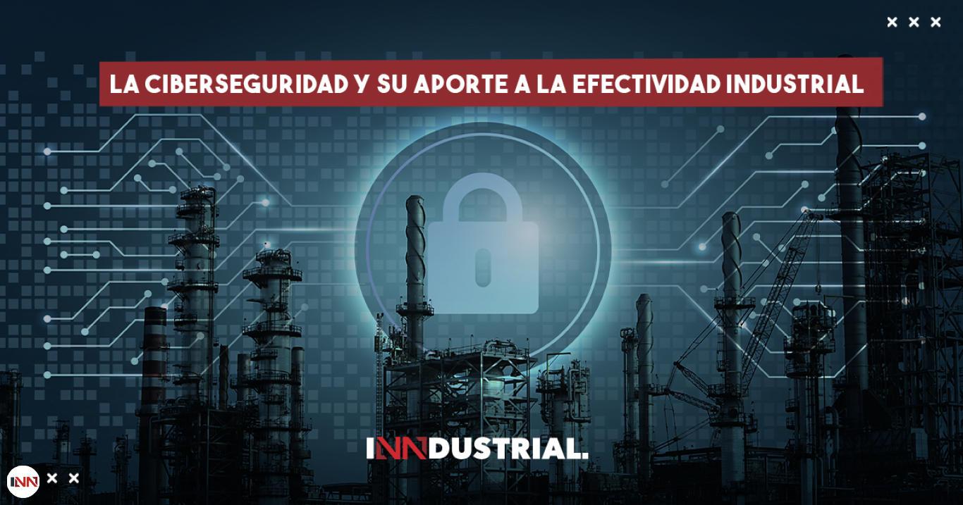 Ciberseguridad industrial, el foco principal para la protección de la información digital